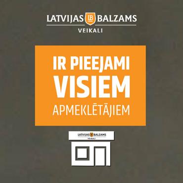 47 Latvijas balzams veikali IR PIEEJAMI VISIEM!